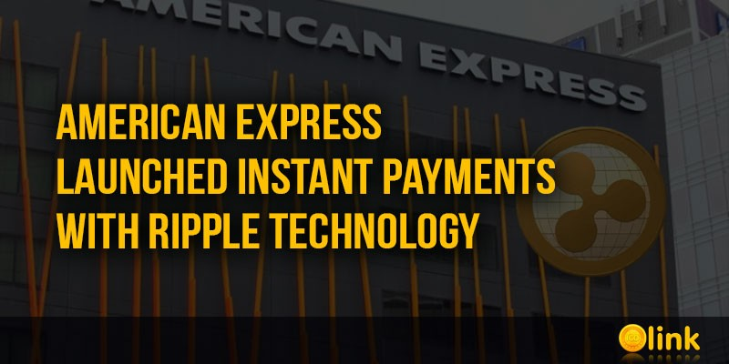 ICO-LINK-NEWS-American-Express-launched-instant-payments-with-Ripple-technology