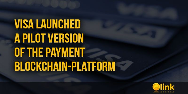 ICO-LINK-NEWS-Visa-launched-a-pilot-version-of-the-payment-blockchain-platform