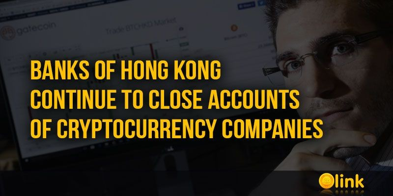 ICO-LINK-NEWS-Banks-of-Hong-Kong-continue-to-close-accounts-of-cryptocurrency-companies