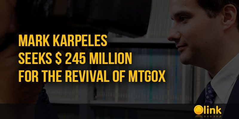 ICO-LINK-NEWS-Mark-Karpeles-seeks--245-million-for-the-revival-of-MtGox