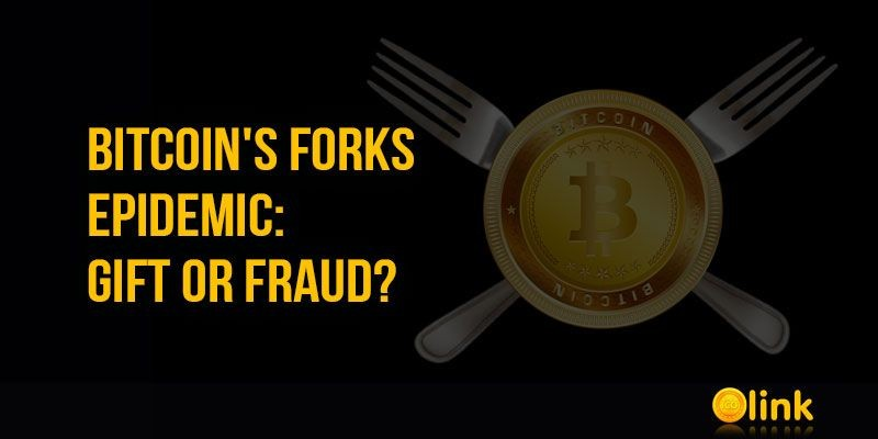 ICO-LINK-NEWS-Bitcoins-Forks-Epidemic-Gift-or-Fraud