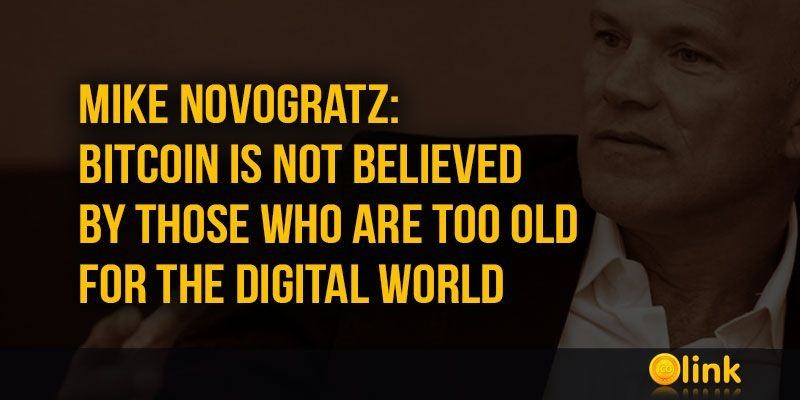 ICO-LINK-NEWS-Mike-Novogratz-Bitcoin-is-not-believed-by-those-who-are-too-old-for-the-digital-world