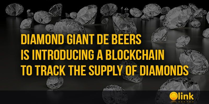 ICO-LINK-NEWS-Diamond-giant-De-Beers-is-introducing-a-blockchain-to-track-the-supply-of-diamonds