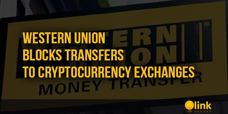 ICO-LINK-Western-Union-blocks-transfers-to-Cryptocurrency-exchanges