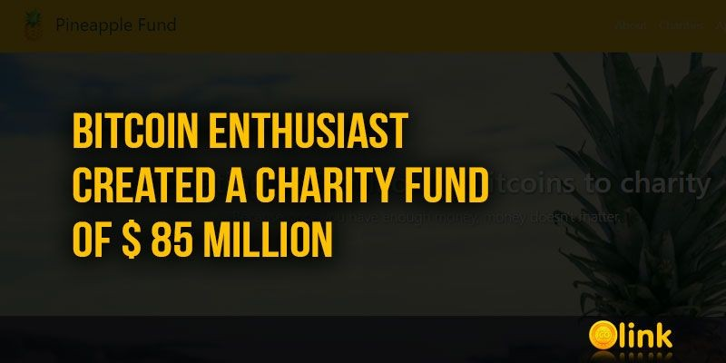 ICO-LINK-NEWS-Bitcoin-Enthusiast-created-a-charity-fund-of--85-million