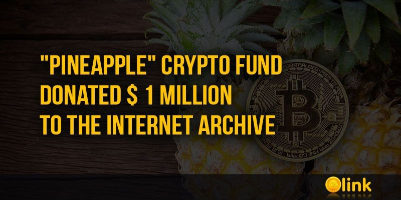 ICO-LINK-NEWS-Pineapple-Crypto-Fund-donated--1-million-to-the-Internet-Archive