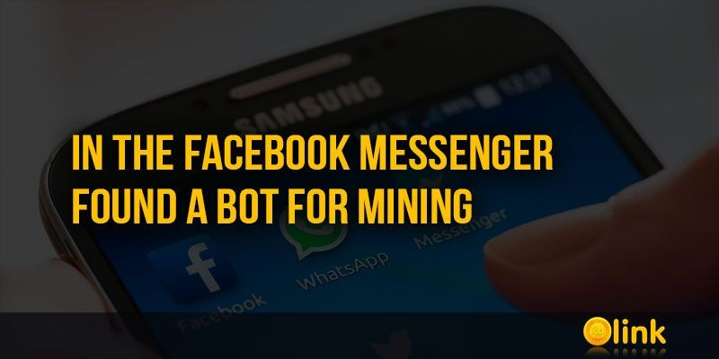ICO-LINK-NEWS-In-the-Facebook-messenger-found-a-bot-for-mining