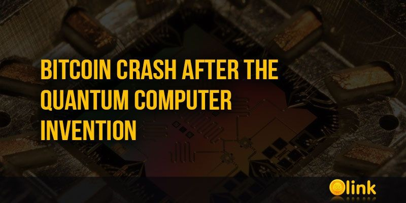 ICO-LINK-NEWS-Bitcoin-crash-after-the-Quantum-Computer-invention