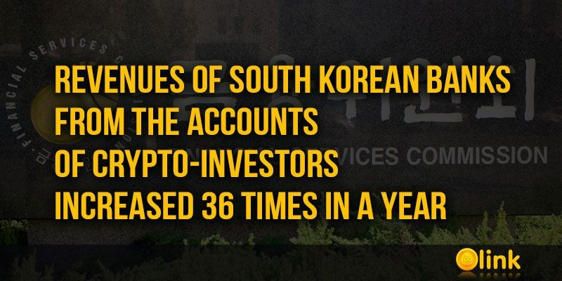 ICO-LINK-NEWS-Revenues-of-South-Korean-banks-from-the-accounts-of-crypto-investors-increased-36-times-in-a-year