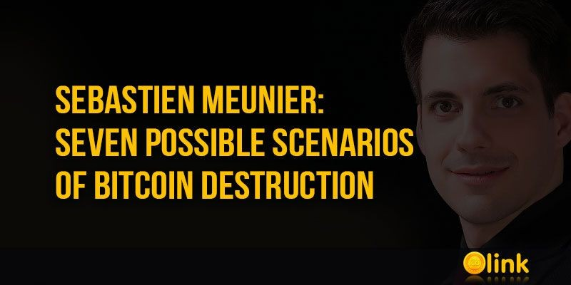 ICO-LINK-NEWS-Sebastien-Meunier-Seven-possible-scenarios-of-Bitcoin-destruction