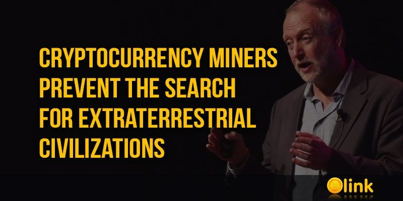 ICO-LINK-NEWS-Cryptocurrency-Miners-prevent-the-search-for-extraterrestrial-civilizations