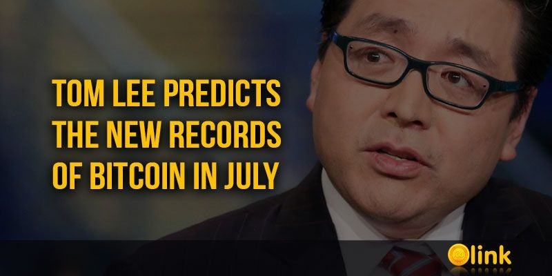 ICO-LINK-NEWS-Tom-Lee-predicts-the-new-records-of-Bitcoin-in-July