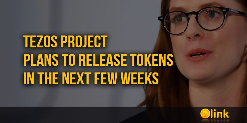 ICO-LINK-NEWS-Tezos-project-plans-to-release-tokens-in-the-next-few-weeks