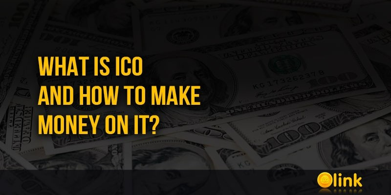 WHAT-IS-ICO-AND-HOW-TO-MAKE-MONEY-ON-IT