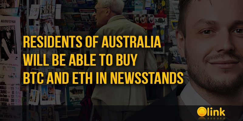 ICO-LINK-NEWS-Residents-of-Australia-will-be-able-to-buy-BTC-and-ETH-in-Newsstands