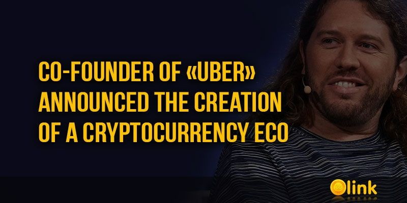 ICO-LINK-NEWS-Co-founder-of-Uber-announced-the-creation-of-a-cryptocurrency-Eco
