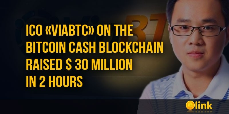 ICO-NEWS-ICO-ViaBTC--raised--30-million-in-2-hours