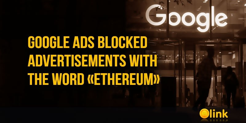 Google-Ads-blocked-advertisements-with-the-word-Ethereum