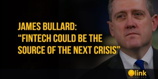 "James Bullard: ""FINTECH could be the source of the next crisis"""