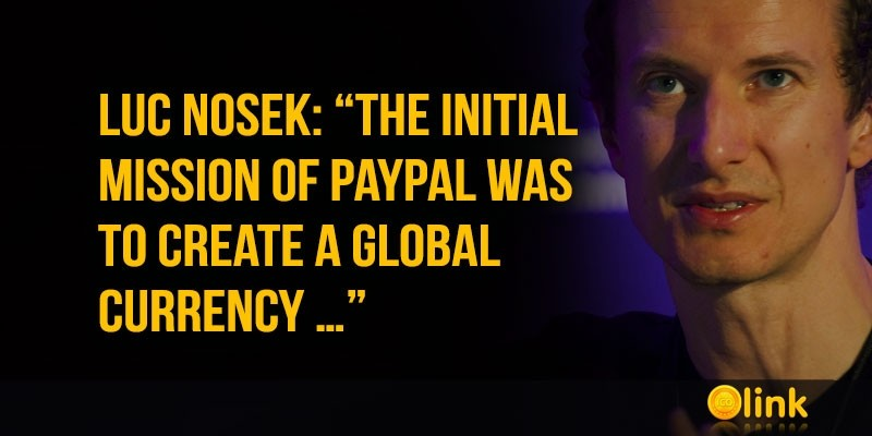 Luc-Nosek-the-initial-mission-of-PayPal-was-to-create-a-global-currency