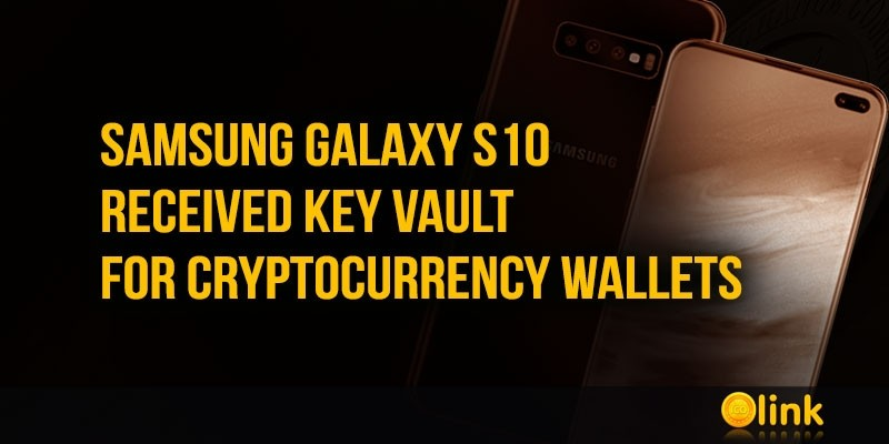 Samsung-Galaxy-S10-received-key-vault-for-cryptocurrency-wallets