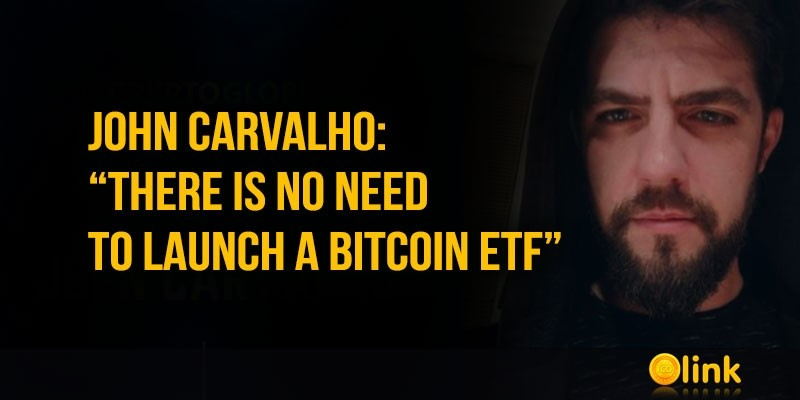 John-Carvalho-There-is-no-need-to-launch-a-Bitcoin-ETF