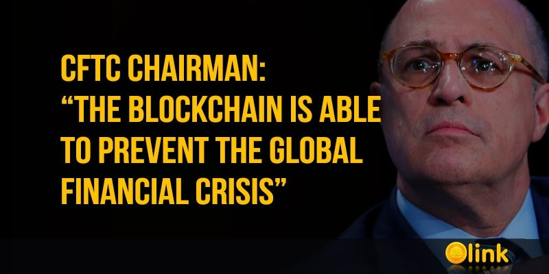 CFTC-Chairman-the-blockchain-is-able-to-prevent-the-global-financial-crisis