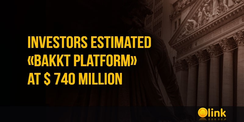 Investors-estimated-Bakkt-platform-at--740-million