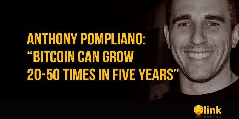 Anthony-Pompliano-Bitcoin-can-grow-20-50-times
