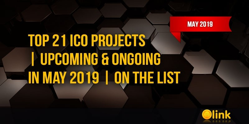 TOP-21-ICO-Projects-Upcoming--Ongoing-in-May-2019-on-the-List