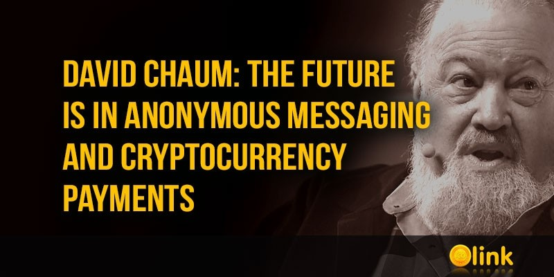 David-Chaum--future-is-in-anonymous-messaging-and-cryptopayments
