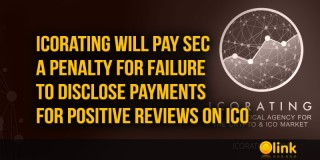 ICORating will pay SEC a penalty for failure to disclose payments for positive reviews on ICO
