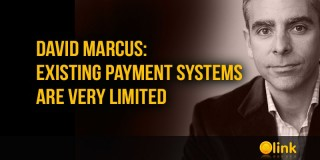 David Marcus: Existing payment systems are very limited