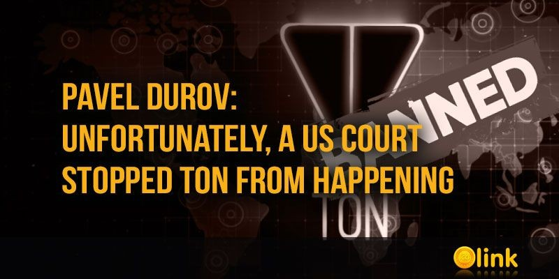 Pavel Durov: Unfortunately, a US court stopped TON from happening