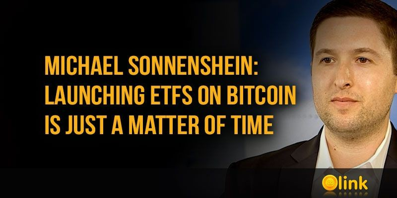 Michael-Sonnenshein-launching-ETFs-on-Bitcoin