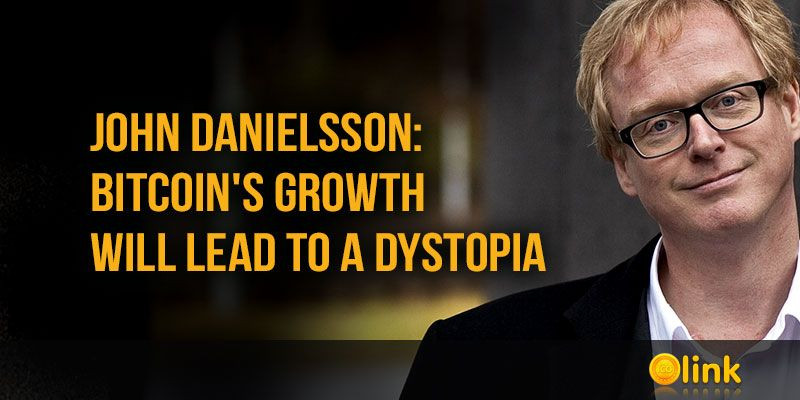John-Danielsson-Bitcoins-growth-will-lead-to-a-dystopia