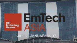 EmTech Asia 2018 Highlights