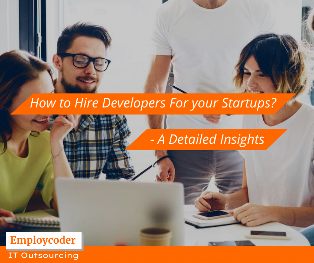 How to hire developers for your startups